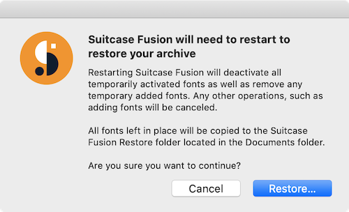 A warning dialog that Suitcase Fusion for Mac will restart after restoring the archive