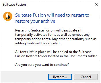 A warning dialog that Suitcase Fusion for Windows will restart after restoring the archive