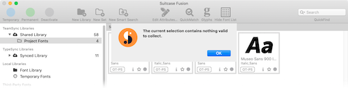 'The current selection contains nothing valid to collect' message in Suitcase Fusion for Mac