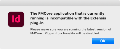 'The FMCore application that is currently running is incompatible with Extensis plug-in.' in Adobe InDesign for Mac